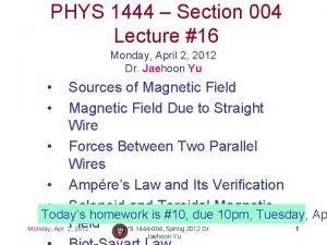 PHYS 1444 Section 004 Lecture 16 Monday April