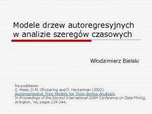Modele drzew autoregresyjnych w analizie szeregw czasowych Wodzimierz