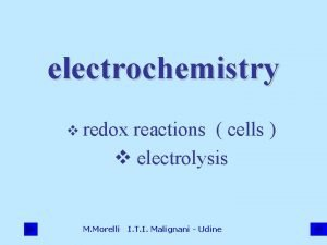 electrochemistry v redox reactions cells v electrolysis M