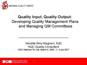 Quality Input Quality Output Developing Quality Management Plans