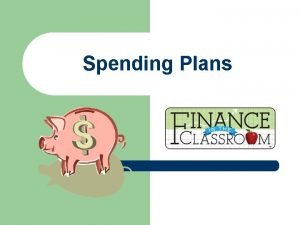Spending Plans What is a spending plan l