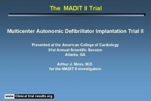 The MADIT II Trial Multicenter Autonomic Defibrillator Implantation