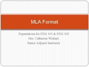 MLA Format Expectations for ENG 101 ENG 102