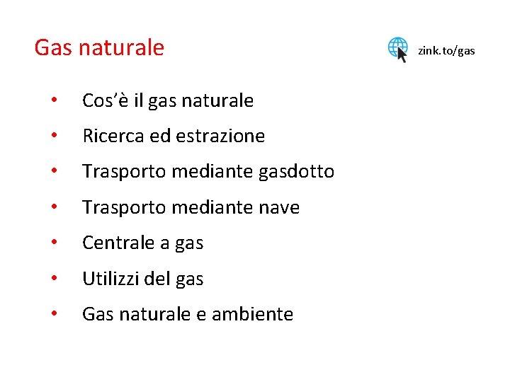 Gas naturale Cos il gas naturale Ricerca ed