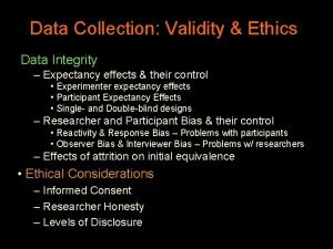 Data Collection Validity Ethics Data Integrity Expectancy effects