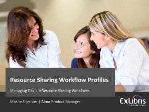Resource Sharing Workflow Profiles Managing Flexible Resource Sharing