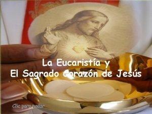 La Eucarista y El Sagrado Corazn de Jess
