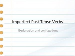 Imperfect Past Tense Verbs Explanation and conjugations Imperfect
