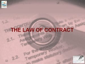 THE LAW OF CONTRACT INTRODUCTION Definition of contract