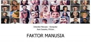 Interaksi Manusia Komputer Rani Susanto M Kom FAKTOR