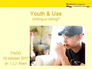 Youth Use chilling or killing PAOG 18 oktober
