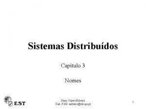 Sistemas Distribudos Captulo 3 Nomes Nuno Valero Ribeiro