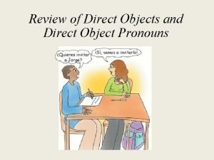 Review of Direct Objects and Direct Object Pronouns
