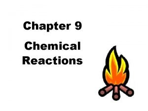 Chapter 9 Chemical Reactions Chemical reaction process by