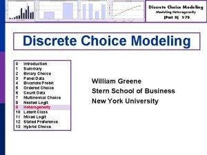 Discrete Choice Modeling Heterogeneity Part 9 179 Discrete