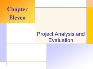 Chapter Eleven Project Analysis and Evaluation 2003 The