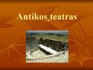 Antikos teatras Atnai V a pr Kr Senovs