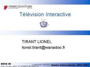 Tlvision Interactive TIRANT LIONEL lionel tirantwanadoo fr DESS