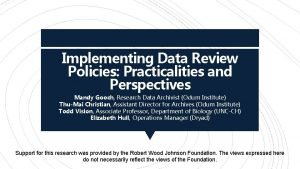 Implementing Data Review Policies Practicalities and Perspectives Mandy