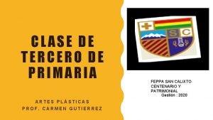 CLASE DE TERCERO DE PRIMARIA ARTES PLSTICAS PROF