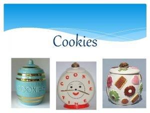 Cookies 1 Six basic types of cookies 1