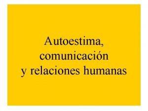 Autoestima comunicacin y relaciones humanas Autoestima La reputacin