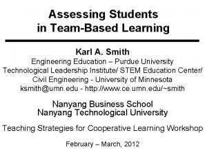 Assessing Students in TeamBased Learning Karl A Smith