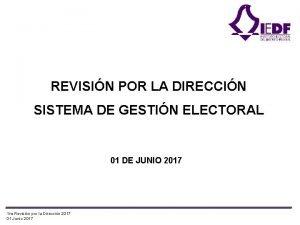 REVISIN POR LA DIRECCIN SISTEMA DE GESTIN ELECTORAL
