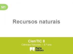 M 1 Recursos naturais Cien TIC 8 Cincias
