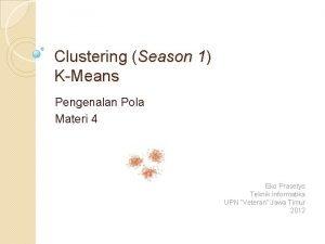 Clustering Season 1 KMeans Pengenalan Pola Materi 4