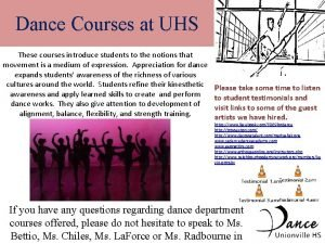 Dance Courses at UHS These courses introduce students