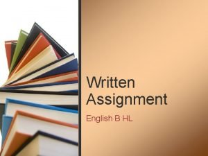 Written Assignment English B HL What is the