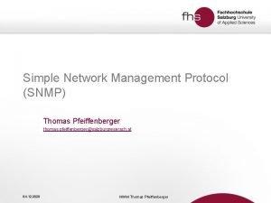 Simple Network Management Protocol SNMP Thomas Pfeiffenberger thomas