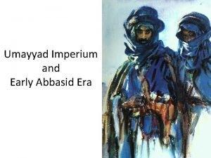 Umayyad Imperium and Early Abbasid Era Rise Spread