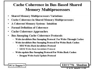 Cache Coherence in BusBased Shared Memory Multiprocessors Shared