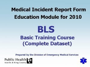 Medical Incident Report Form Education Module for 2010