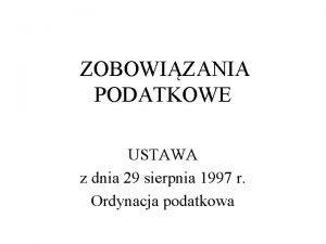 ZOBOWIZANIA PODATKOWE USTAWA z dnia 29 sierpnia 1997
