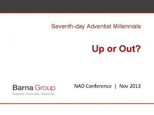 Seventhday Adventist Millennials Up or Out NAD Conference