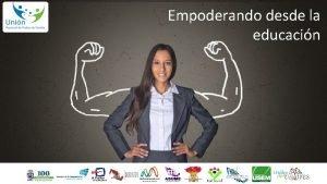 Empoderando desde la educacin Empoderando desde la educacin