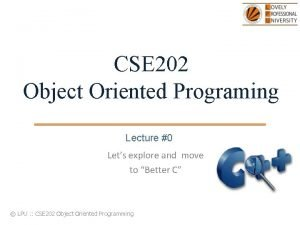 CSE 202 Object Oriented Programing Lecture 0 Lets