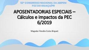 APOSENTADORIAS ESPECIAIS Clculos e impactos da PEC 62019