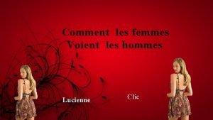 Comment les femmes Voient les hommes Lucienne Clic