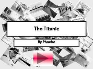 The Titanic By Phoebe Contents Page 3 Construction