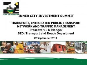 INNER CITY INVESTMENT SUMMIT TRANSPORT INTEGRATED PUBLIC TRANSPORT