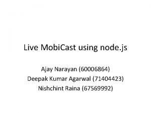 Live Mobi Cast using node js Ajay Narayan
