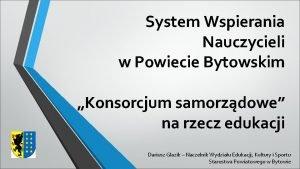 System Wspierania Nauczycieli w Powiecie Bytowskim Konsorcjum samorzdowe