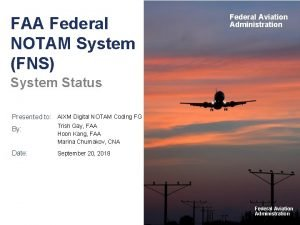 FAA Federal NOTAM System FNS Federal Aviation Administration