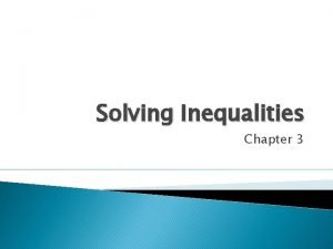 Solving Inequalities Chapter 3 3 1 Inequalities and