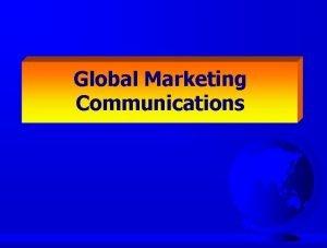 Global Marketing Communications Global Attitudes Towards Advertising When