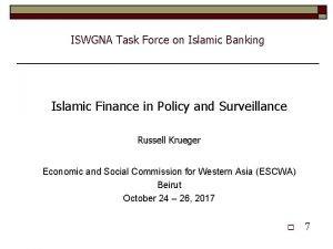 ISWGNA Task Force on Islamic Banking Islamic Finance